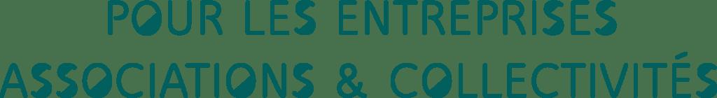 Pour les entreprises, associations et collectivités